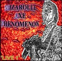 John Mizarolli Axe Phenomenon Live Blues & Rock Album